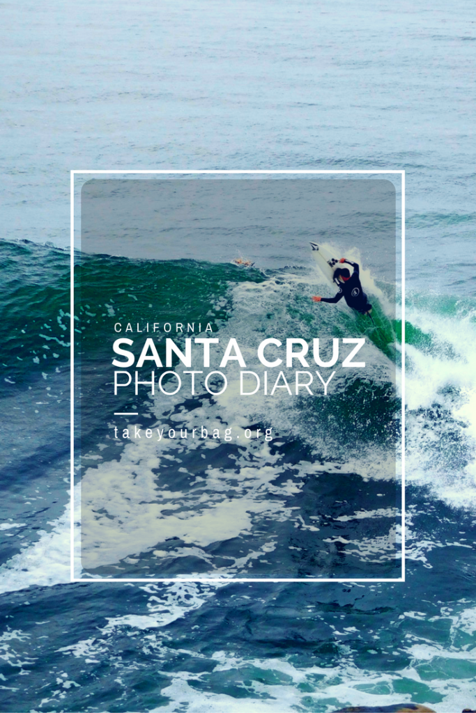 Santa Cruz Photo Diary | The Beach in Santa Cruz | Santa Cruz Waterfront | Surfers in Santa Cruz