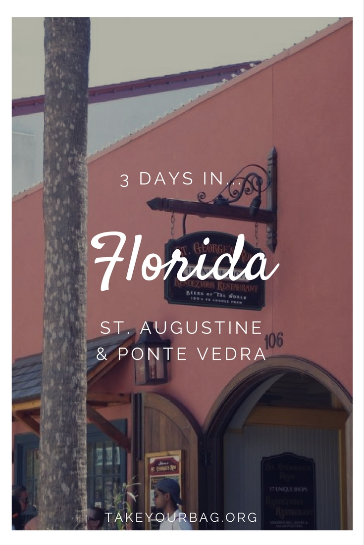 3 days in Florida | St. Augustine, Florida | Ponte Vedra, Florida | What to do in 3 days
