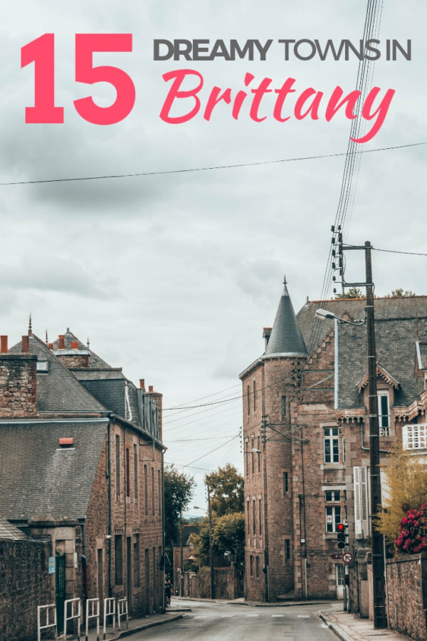 15 of the most dreamy towns in Brittany that will make you want to go explore France right now! Medieval villages, beautiful beaches, and great places to sleep!