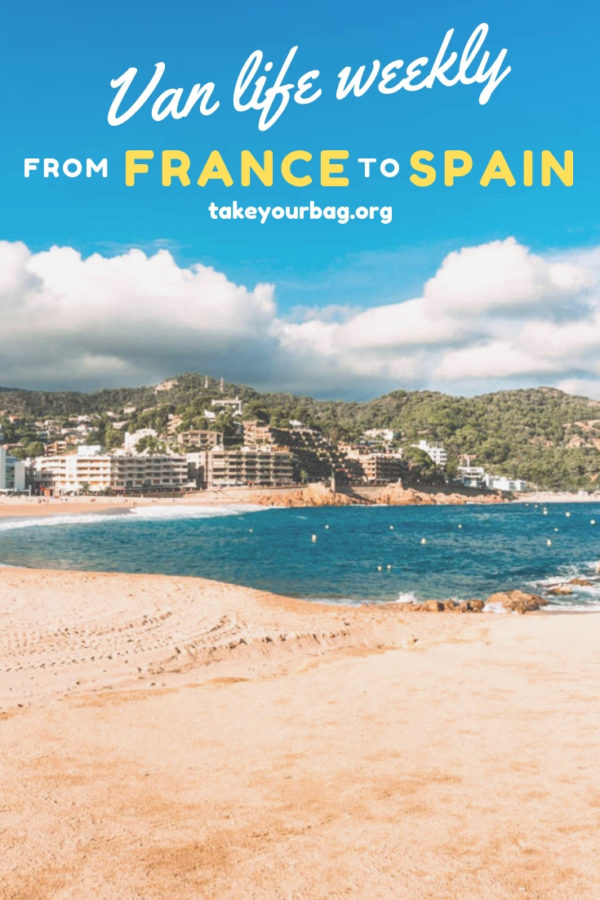 Van Life weekly from France to Spain | Van trip to Narbonne in France | Van trip in the Pyrénées | Van trip to Spain | Camping spot for camper van in Tossa de Mar, Spain