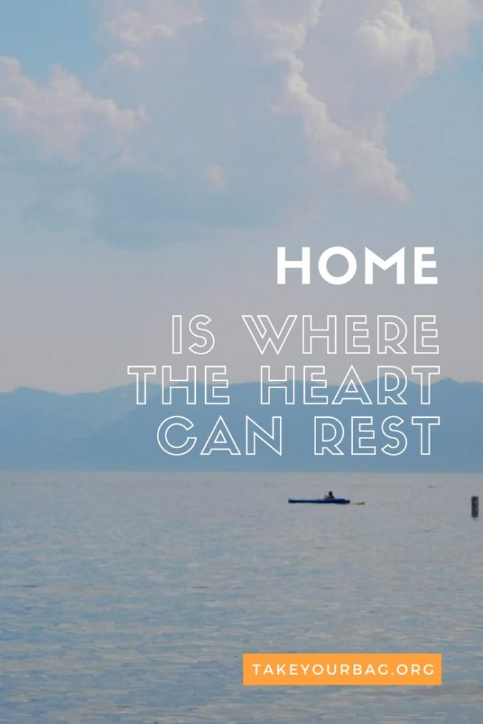 home is where the heart can rest
