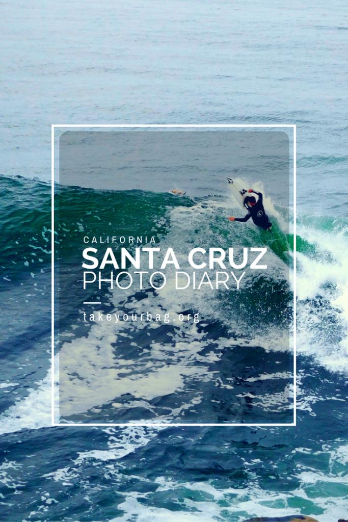 Santa Cruz Photo Diary | The Beach in Santa Cruz | Santa Cruz Waterfront | Surfers in Santa Cruz