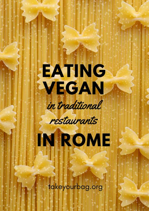 Eating Vegan in Rome, Italy | What to order that is vegan in traditional restaurants | Italian Vegan Food | Vegan Pasta | Vegan Pizza