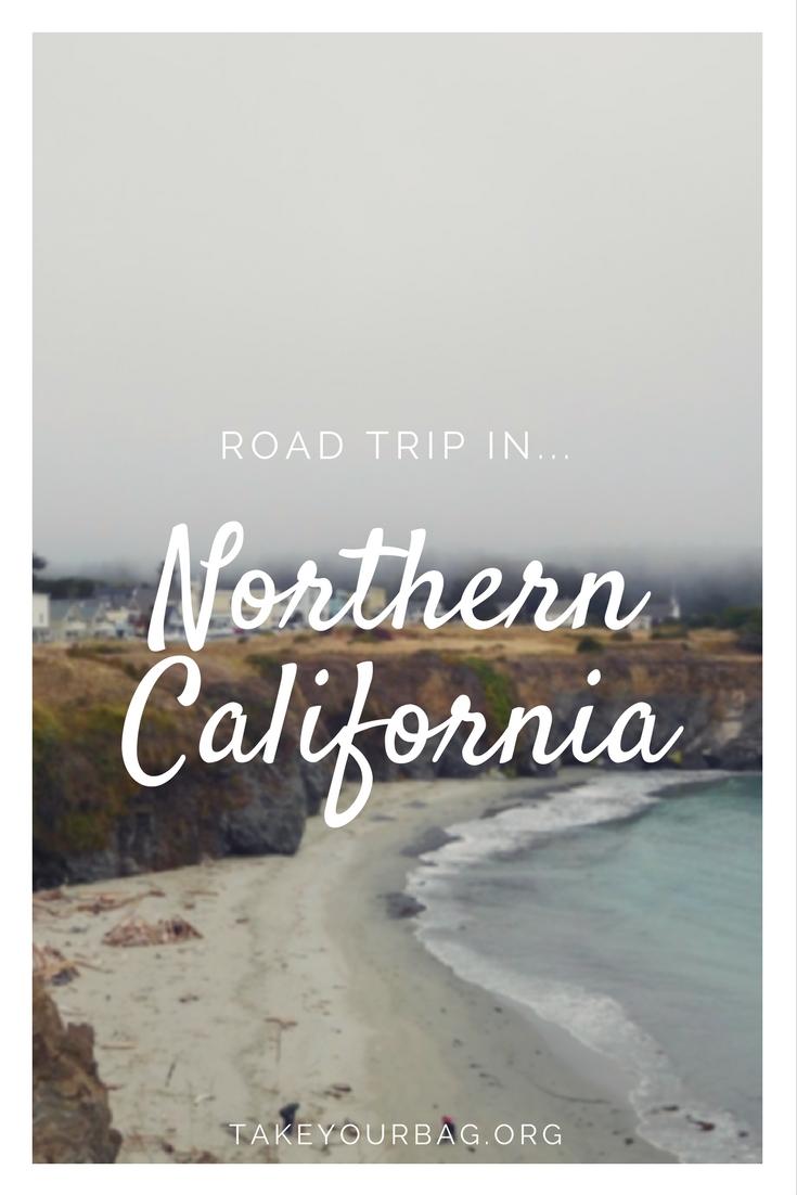 Road trip in Northern California | From Sacramento to Mendocino | Yosemite National Park | Napa Valley |Highway 1 |Mendocino Beach |Misty roads