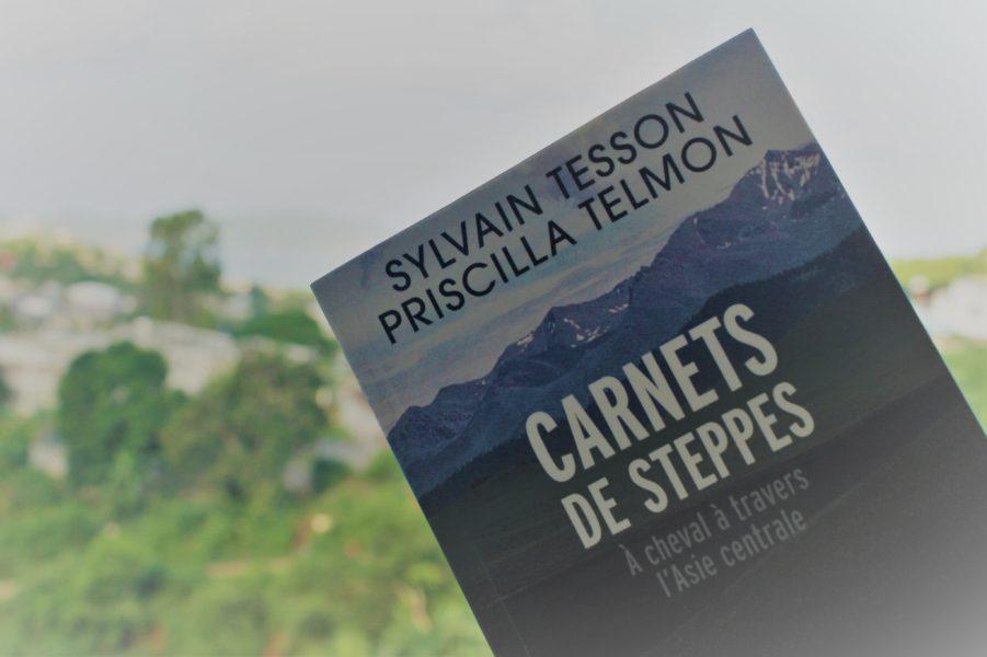 Carnets de steppes de Sylvain Tesson et Priscilla Telmon