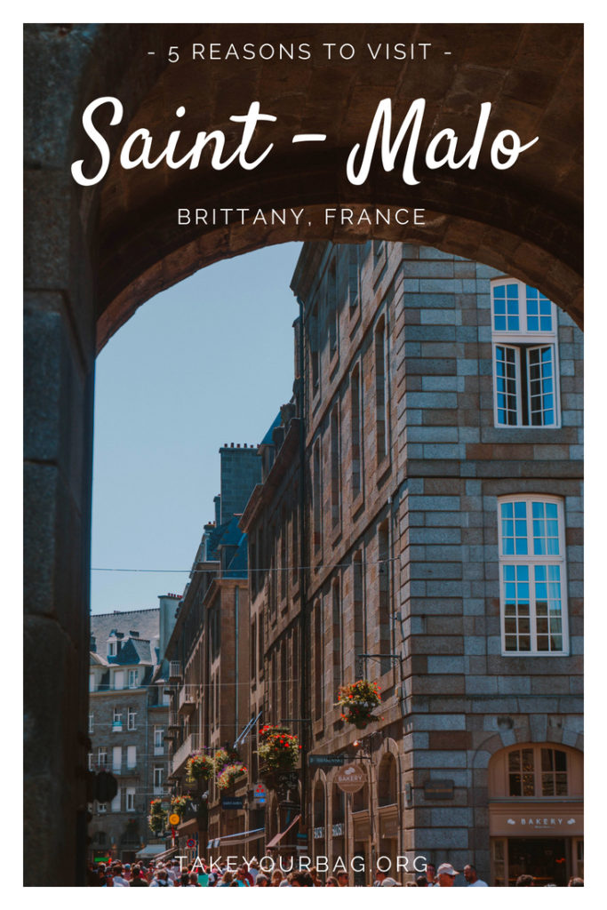 5 reasons to visit Saint Malo | Things to do in Saint Malo | Fortified city of St Malo | St Malo inner city | St Malo port