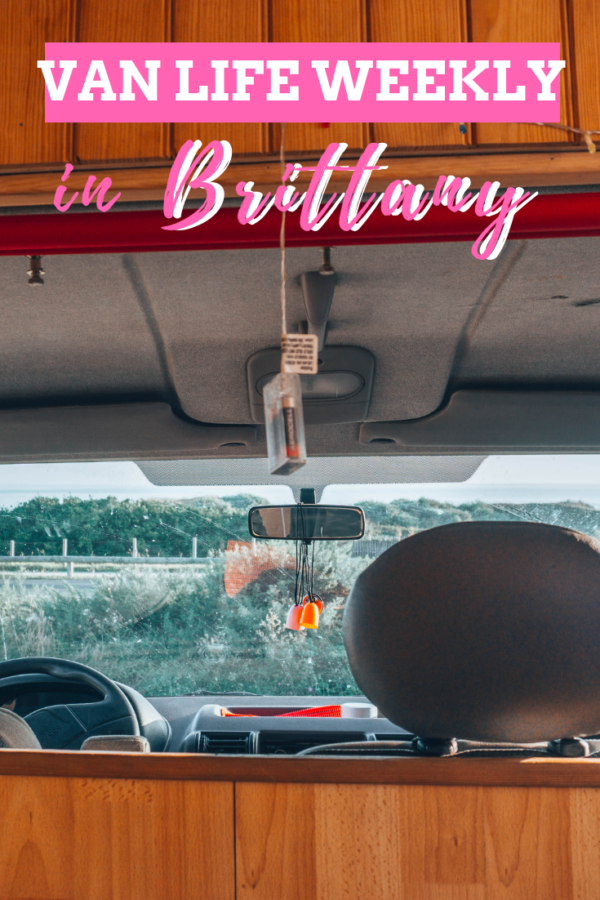 Van Life Weekly in Brittany | Camper travel in Brittany, France | #van #vanlife #brittany