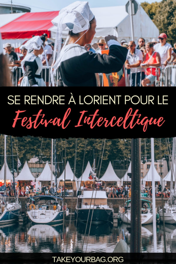 Visiter Lorient pendant le Festival Inter-Celtique | Pourquoi aller à Lorient pour le FIL