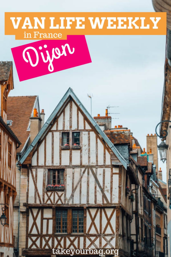 Van Life road trip in France | Driving from Grenoble to Dijon | Visiting Dijon on a camper van road trip