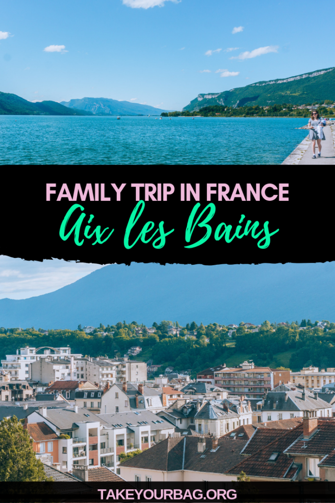 Family trip in France Aix les Bains