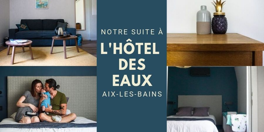 Notre suite à l'Hôtel des eaux à Aix les Bains
