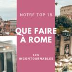 Que faire à Rome la première fois | Top 15