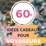 Idées de cadeaux pour voyageurs ou voyageuses en 2019/2020