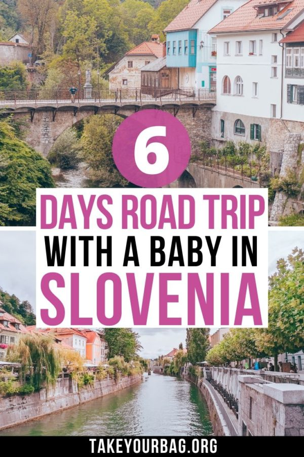 6 days road trip with a baby in slovenia Pinterest