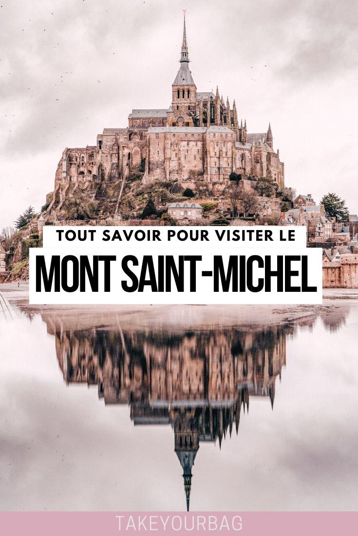 Tout savoir pour visiter le Mont Saint Michel Pinterest